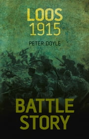 Battle Story: Loos 1915 ebook by Peter Doyle