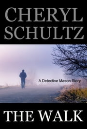 The Walk ebook by Cheryl Schultz (Richards)
