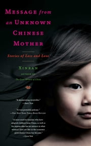 Message from an Unknown Chinese Mother - Stories of Loss and Love ebook by Xinran