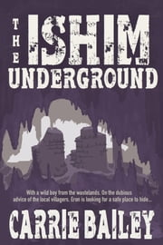 The Ishim Underground ebook by Carrie Bailey