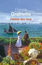 Falaise des fous ebook by Patrick Grainville