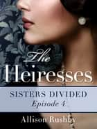 The Heiresses #4 ebook by Allison Rushby