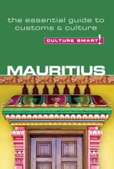 Mauritius - Culture Smart! - The Essential Guide to Customs & Culture ebook by Tim Cleary