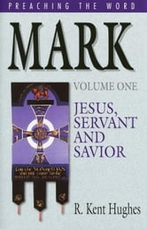 Mark: Jesus, Servant and Savior ebook by R. Kent Hughes