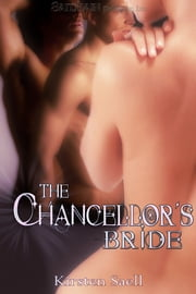The Chancellor's Bride ebook by Kirsten Saell