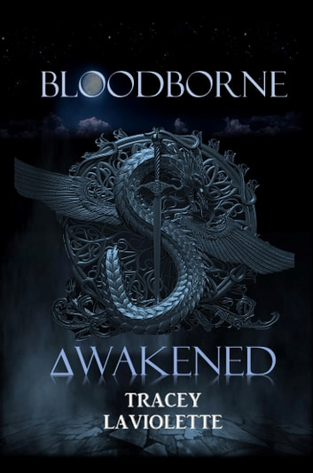 Bloodborne Awakened ebook by Tracey Laviolette