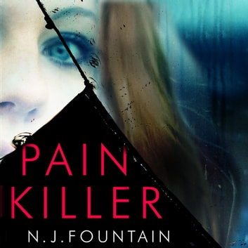 Painkiller - Her pain is real ... but is the danger? audiobook by N.J. Fountain