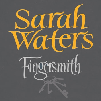 Fingersmith - shortlisted for the Booker Prize audiobook by Sarah Waters
