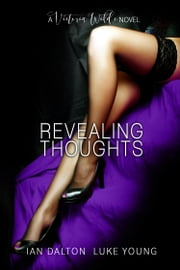 Revealing Thoughts (Victoria Wilde #3) ebook by Ian Dalton,Luke Young