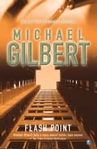 Flashpoint ebook by Michael Gilbert