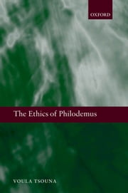 The Ethics of Philodemus ebook by Voula Tsouna