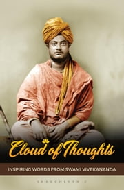 Cloud of Thoughts - Inspiring Words from Swami Vivekananda ebook by Sreechinth C
