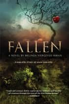 Fallen - A Biblical Story of Good and Evil ebook by Melinda Viergever Inman