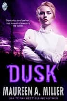 Dusk ebook by Maureen A. Miller