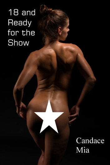 18 and Ready for the Show ebook by Candace Mia