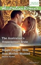 The Australian's Housekeeper Bride/Single Father - Wife And Mother Wanted ebook by Sharon Archer, Lindsay Armstrong