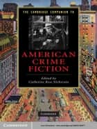 The Cambridge Companion to American Crime Fiction ebook by Catherine Ross Nickerson