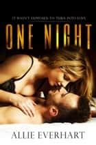 One Night ebook by Allie Everhart