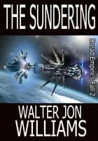 The Sundering (Author's Preferred Edition) ebook by Walter Jon Williams