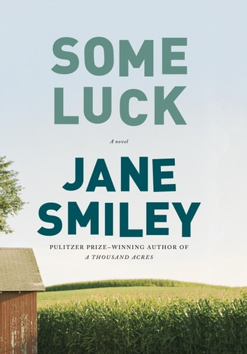 Some Luck - A novel ebook by Jane Smiley