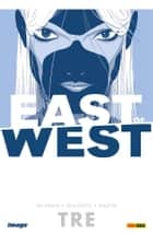 East of West volume 3 (Collection) ebook by Jonathan Hickman, Nick Dragotta
