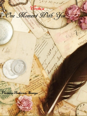 Erotica: One Moment With You ebook by Veronica Anderson-Stamps