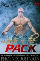 Leader of the Pack ebook by Phoenix Johnson