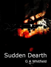 Sudden Dearth ebook by Gerard A Whitfield