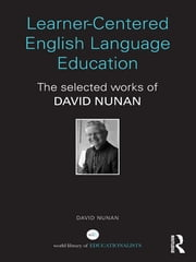 Learner-Centered English Language Education - The Selected Works of David Nunan ebook by David Nunan