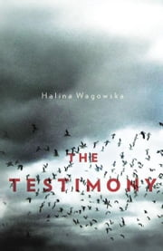 The Testimony    ebook by Halina Wagowska