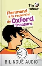 Florimond à la recherche du Oxford Treasure - collection Tip Tongue - A1 introductif- dès 8 ans ebook by Julien Castanié, Yves Grevet