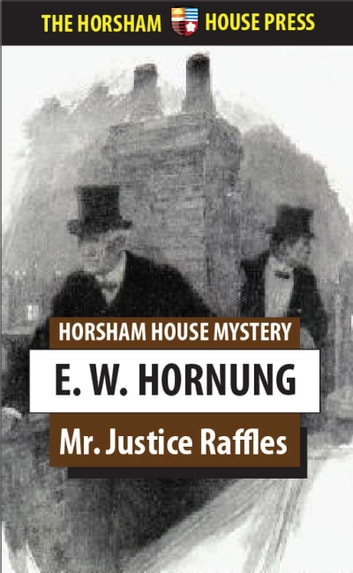 Mr. Justice Raffles ebook by E. W. Hornung