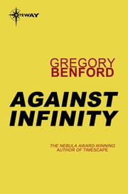 Against Infinity - Jupiter Project Book 2 ebook by Gregory Benford