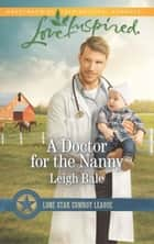 A Doctor For The Nanny ebook by Leigh Bale