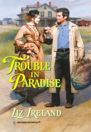 Trouble in Paradise ebook by Liz Ireland