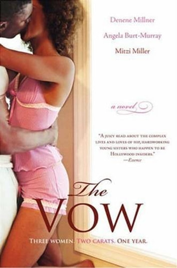 The Vow - A Novel ebook by Denene Millner,Angela Burt-Murray,Mitzi Miller