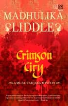 Crimson City ebook by Madhulika Liddle