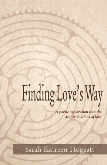 Finding Love's Way ebook by Sarah Katreen Hoggatt