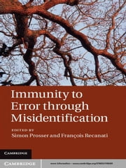 Immunity to Error through Misidentification - New Essays ebook by Simon Prosser,François Recanati