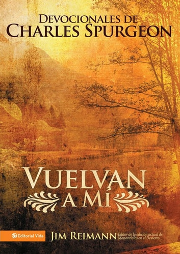Vuelvan a Mí - Devocionales de Charles Spurgeon ebook by Jim Reimann