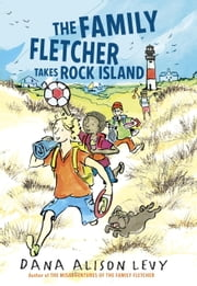 The Family Fletcher Takes Rock Island ebook by Dana Alison Levy