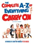 The Complete A–Z of Everything Carry On ebook by Richard Webber