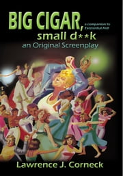 Big Cigar, small d**k ebook by Lawrence J. Corneck