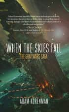 When The Skies Fall - The Gray Wars: Volume 2 ebook by Adam Korenman