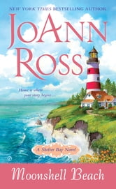 Moonshell Beach - A Shelter Bay Novel ebook by Joann Ross
