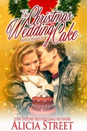 The Christmas Wedding Cake - Holiday Luv ebook by Alicia Street