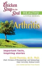 Chicken Soup for the Soul Healthy Living Series: Arthritis ebook by Jack Canfield,Mark Victor Hansen