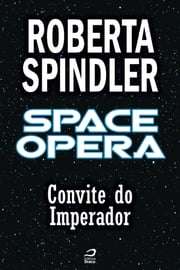 Space Opera - Convite do Imperador ebook by Kobo.Web.Store.Products.Fields.ContributorFieldViewModel