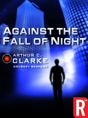 Against the Fall of Night ebook by Arthur C. Clarke