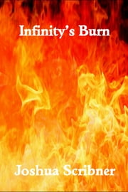 Infinity's Burn ebook by Joshua Scribner